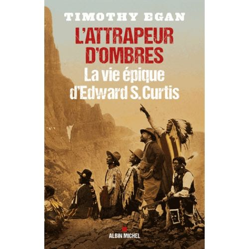 l-attrapeur-d-ombres-la-vie-epique-d-edward-s-curtis-9782226320834_0 (1).jpg